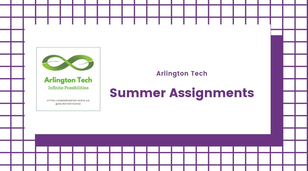 Arlington Tech Summer Assignments