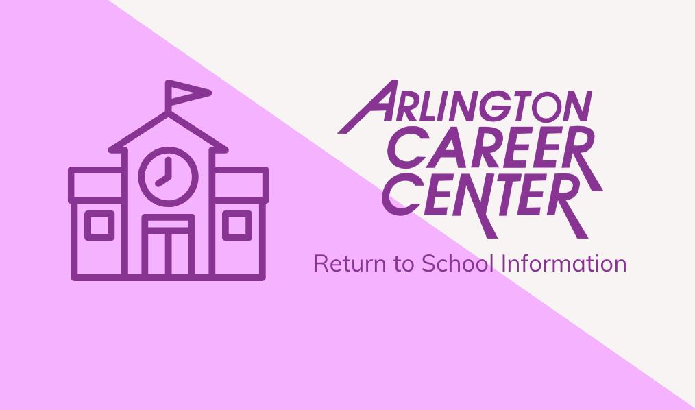 Return to School Information for the Arlington Career Center